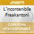 L'INCONTENIBILE FREAKANTONI