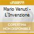 Mario Venuti - L'Invenzione