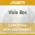 VIOLA BOX