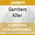 GAMBERO KILLER