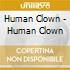 Human Clown - Human Clown