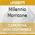 MILLENNIO MORRICONE