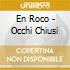 En Roco - Occhi Chiusi