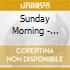Sunday Morning - Sunday Morning