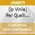 (LP VINILE) PER QUELLI COME NOI