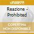 Reazione - Prohibited