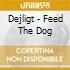 Dejligt - Feed The Dog