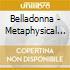 Belladonna - Metaphysical Attraction