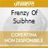 FRENZY OF SUIBHNE