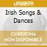 IRISH SONGS & DANCES