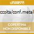 RACCOLTA/CONF.METALLICA