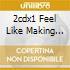 2CDX1 FEEL LIKE MAKING LOVE