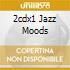 2CDX1 JAZZ MOODS