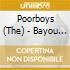 Poorboys (The) - Bayou Bound!