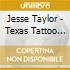 Jesse Taylor - Texas Tattoo Feat.joe Ely
