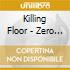 Killing Floor - Zero Tolerance
