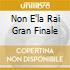 NON E'LA RAI GRAN FINALE