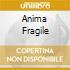 ANIMA FRAGILE