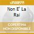 NON E' LA RAI