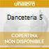 DANCETERIA 5