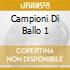 CAMPIONI DI BALLO 1