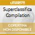 SUPERCLASSIFICA COMPILATION