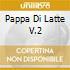 PAPPA DI LATTE V.2