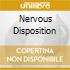 NERVOUS DISPOSITION