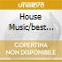 HOUSE MUSIC/BEST OF