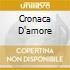 CRONACA D'AMORE