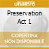 PRESERVATION ACT 1