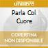 PARLA COL CUORE