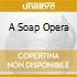 A SOAP OPERA