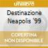 Destinazione Neapolis '99