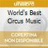 WORLD'S BEST CIRCUS MUSIC
