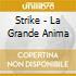 Strike - La Grande Anima
