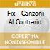 Fix - Canzoni Al Contrario