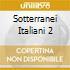 SOTTERRANEI ITALIANI 2