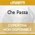 CHE PASSA