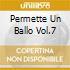PERMETTE UN BALLO VOL.7