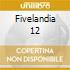 FIVELANDIA 12
