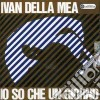 Ivan Della Mea - Io So Che Un Giorno