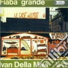 Ivan Della Mea - Fiaba Grande