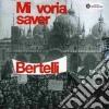 Gualtiero Bertelli - Mi Voria Saver