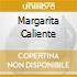 MARGARITA CALIENTE