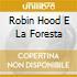 ROBIN HOOD E LA FORESTA