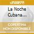 LA NOCHE CUBANA VOL.20