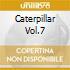 CATERPILLAR VOL.7