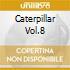 CATERPILLAR VOL.8