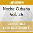 Noche Cubana Vol. 25